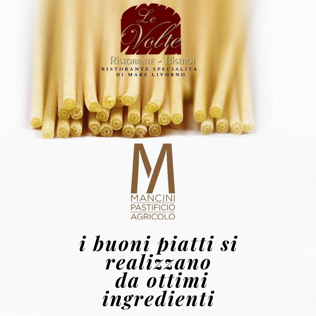 mancini ingredienti - Il Ristorante Le Volte sceglie Mancini Pastificio Agricolo